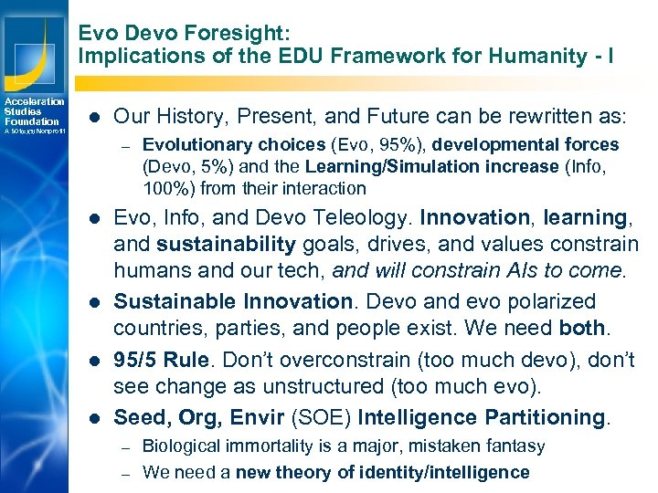 Evo Devo Foresight: Implications of the EDU Framework for Humanity - I Acceleration Studies