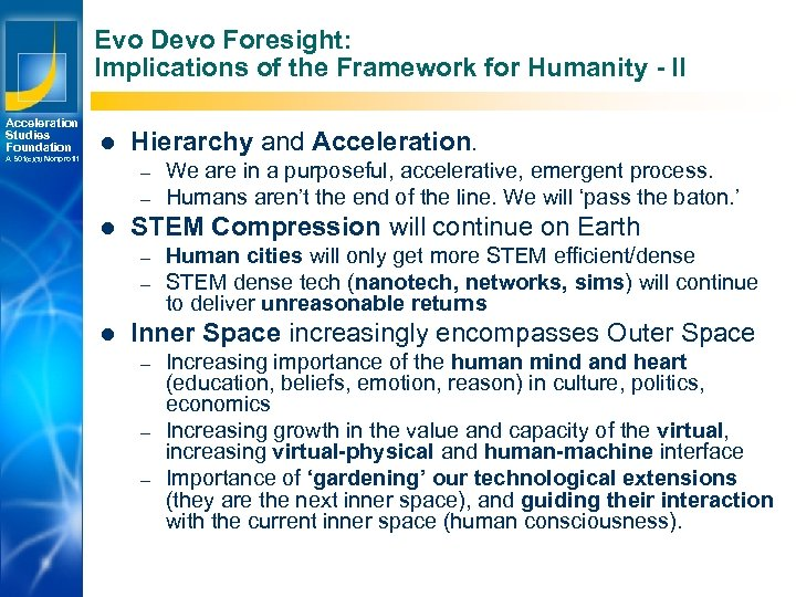Evo Devo Foresight: Implications of the Framework for Humanity - II Acceleration Studies Foundation