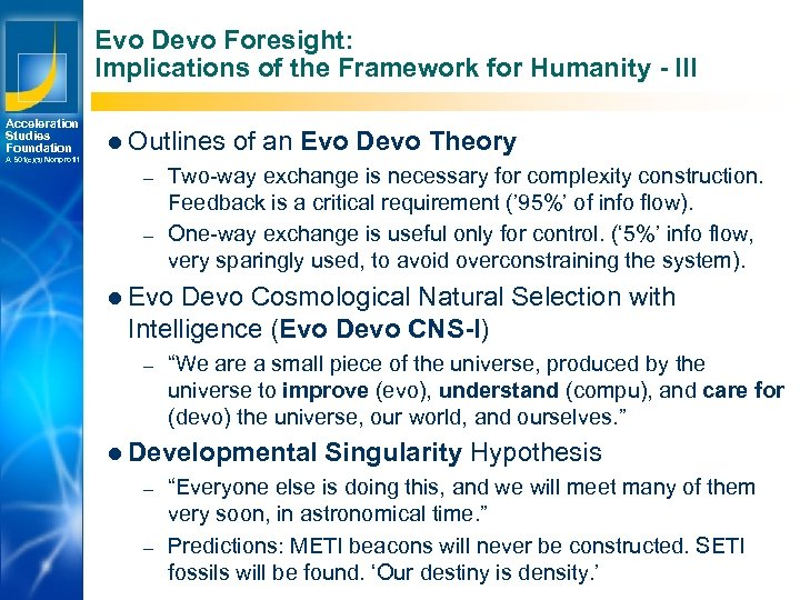 Evo Devo Foresight: Implications of the Framework for Humanity - III Acceleration Studies Foundation