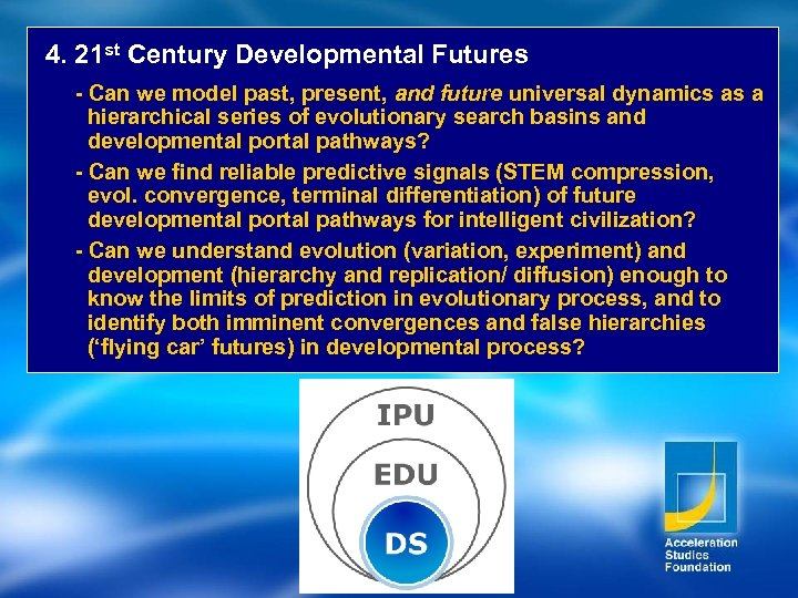 4. 21 st Century Developmental Futures - Can we model past, present, and future
