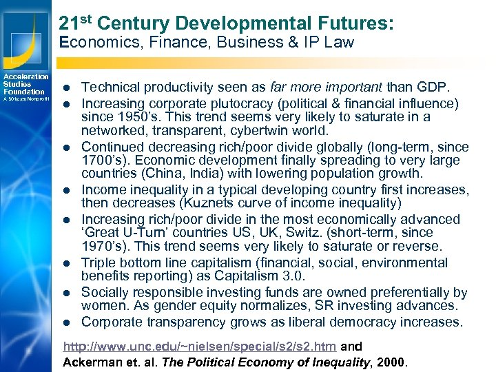 21 st Century Developmental Futures: Economics, Finance, Business & IP Law Acceleration Studies Foundation