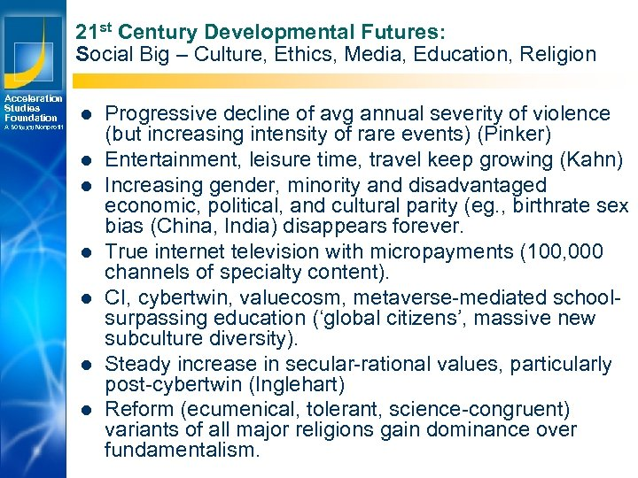 21 st Century Developmental Futures: Social Big – Culture, Ethics, Media, Education, Religion Acceleration