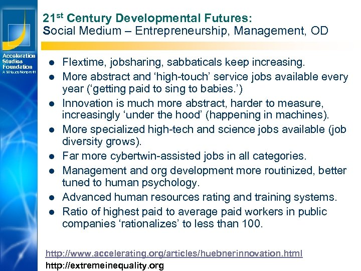 21 st Century Developmental Futures: Social Medium – Entrepreneurship, Management, OD Acceleration Studies Foundation
