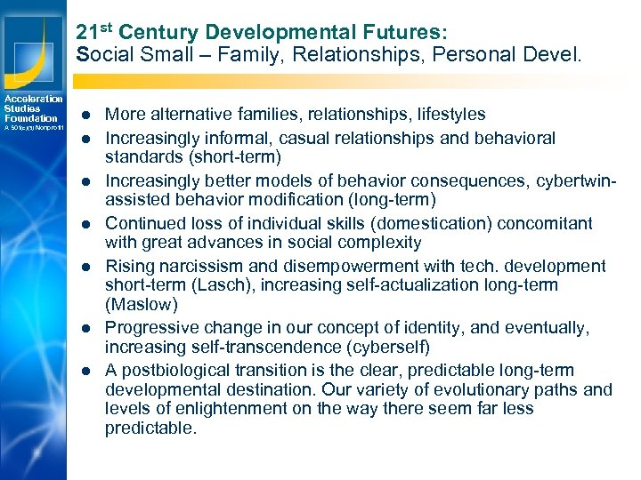 21 st Century Developmental Futures: Social Small – Family, Relationships, Personal Devel. Acceleration Studies