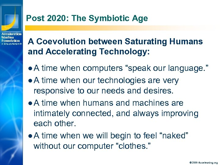 Post 2020: The Symbiotic Age Acceleration Studies Foundation A 501(c)(3) Nonprofit A Coevolution between