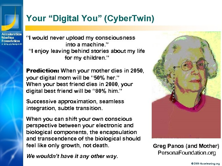 "Your ""Digital You"" (Cyber. Twin) Acceleration Studies Foundation A 501(c)(3) Nonprofit ""I would never"