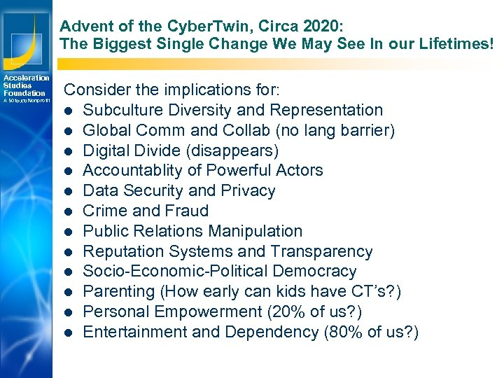 Advent of the Cyber. Twin, Circa 2020: The Biggest Single Change We May See