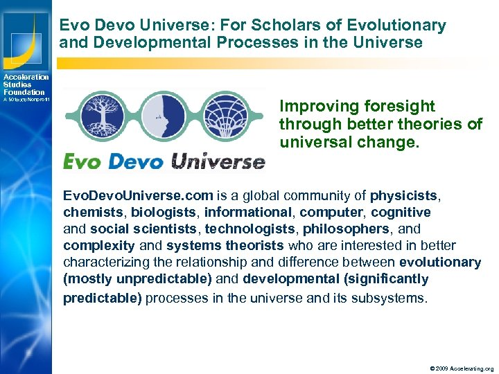 Evo Devo Universe: For Scholars of Evolutionary and Developmental Processes in the Universe Acceleration