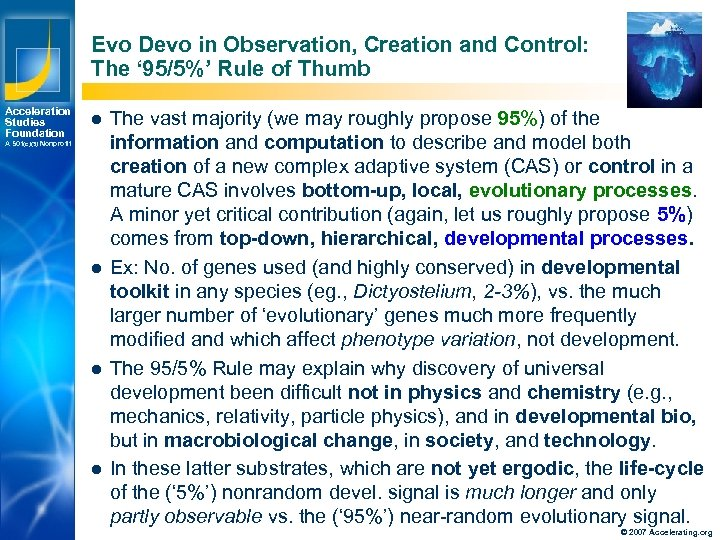 Evo Devo in Observation, Creation and Control: The ' 95/5%' Rule of Thumb Acceleration