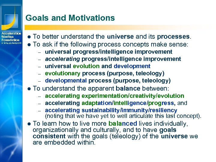 Goals and Motivations Acceleration Studies Foundation A 501(c)(3) Nonprofit l To better understand the