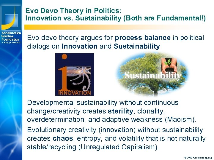 Evo Devo Theory in Politics: Innovation vs. Sustainability (Both are Fundamental!) Acceleration Studies Foundation