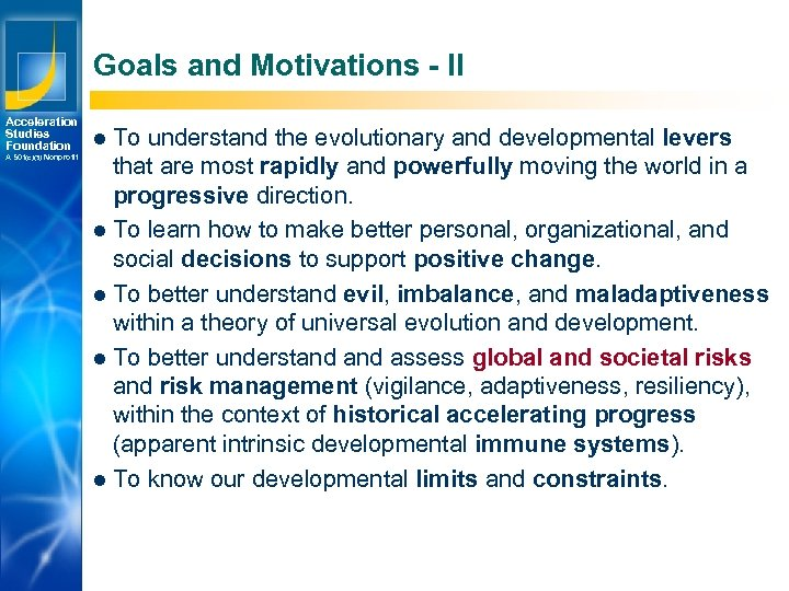 Goals and Motivations - II Acceleration Studies Foundation A 501(c)(3) Nonprofit Los Angeles New