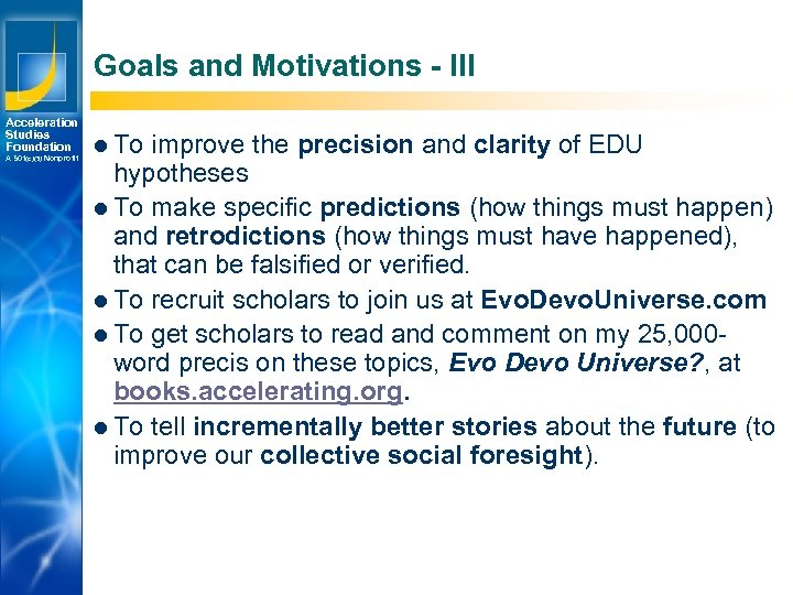 Goals and Motivations - III Acceleration Studies Foundation A 501(c)(3) Nonprofit Los Angeles New