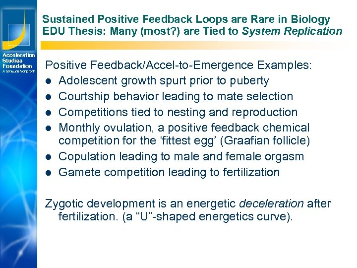 Sustained Positive Feedback Loops are Rare in Biology EDU Thesis: Many (most? ) are