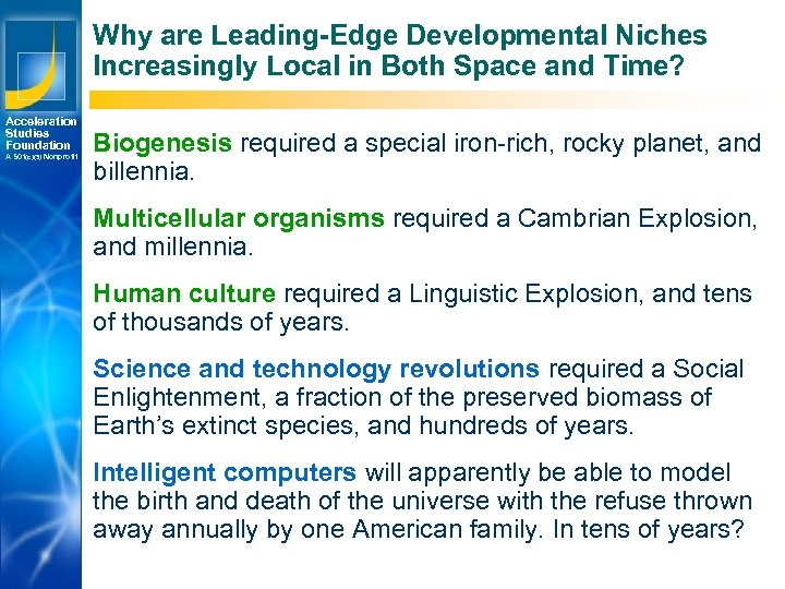 Why are Leading-Edge Developmental Niches Increasingly Local in Both Space and Time? Acceleration Studies
