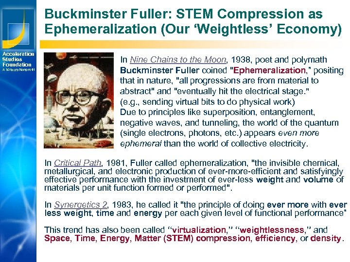 Buckminster Fuller: STEM Compression as Ephemeralization (Our 'Weightless' Economy) Acceleration Studies Foundation A 501(c)(3)