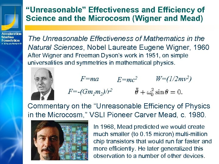 """Unreasonable"" Effectiveness and Efficiency of Science and the Microcosm (Wigner and Mead) Acceleration Studies"
