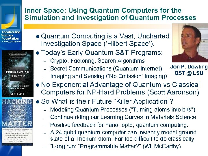 Inner Space: Using Quantum Computers for the Simulation and Investigation of Quantum Processes Acceleration