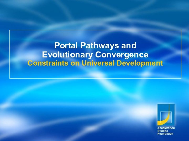 Portal Pathways and Evolutionary Convergence Constraints on Universal Development