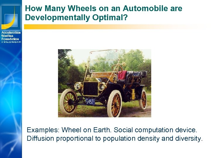 How Many Wheels on an Automobile are Developmentally Optimal? Acceleration Studies Foundation A 501(c)(3)