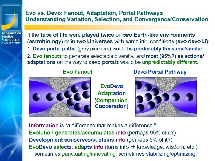Evo vs. Devo: Fanout, Adaptation, Portal Pathways Understanding Variation, Selection, and Convergence/Conservation Acceleration Studies