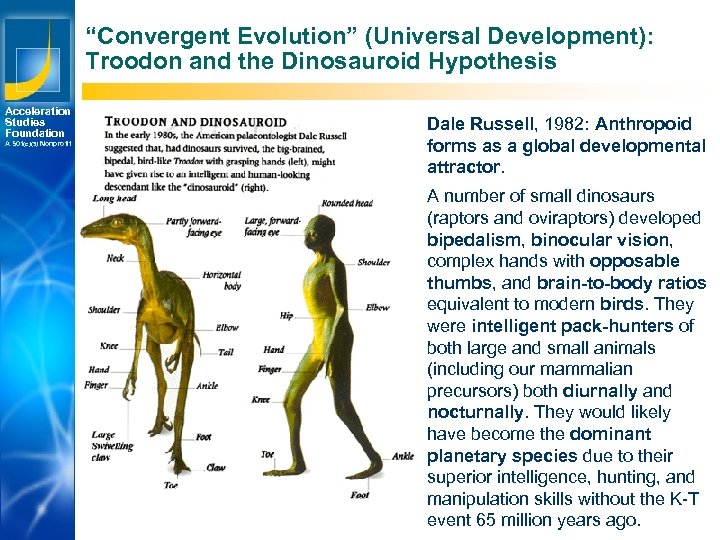 """Convergent Evolution"" (Universal Development): Troodon and the Dinosauroid Hypothesis Acceleration Studies Foundation A 501(c)(3)"