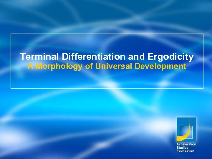 Terminal Differentiation and Ergodicity A Morphology of Universal Development
