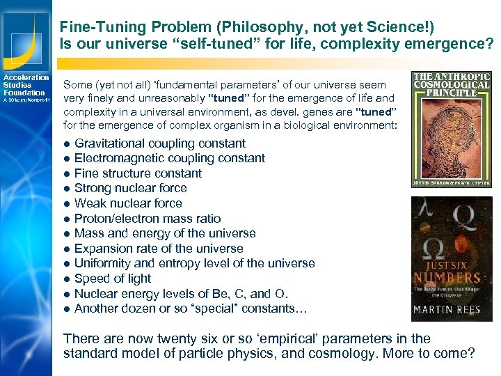 "Fine-Tuning Problem (Philosophy, not yet Science!) Is our universe ""self-tuned"" for life, complexity emergence?"