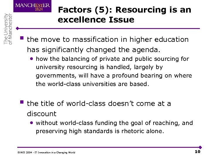 Factors (5): Resourcing is an excellence Issue § the move to massification in higher