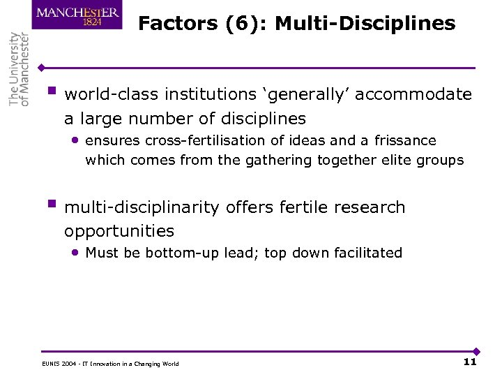 Factors (6): Multi-Disciplines § world-class institutions 'generally' accommodate a large number of disciplines •