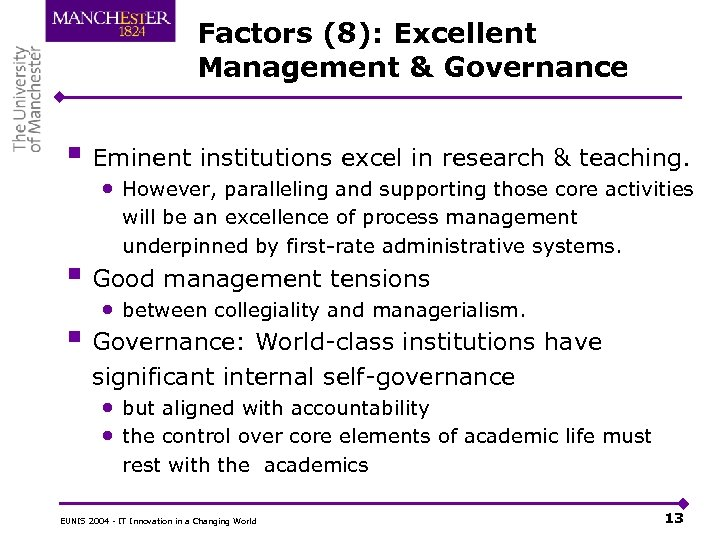 Factors (8): Excellent Management & Governance § Eminent institutions excel in research & teaching.