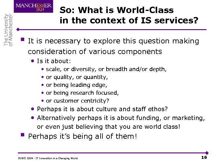 So: What is World-Class in the context of IS services? § It is necessary