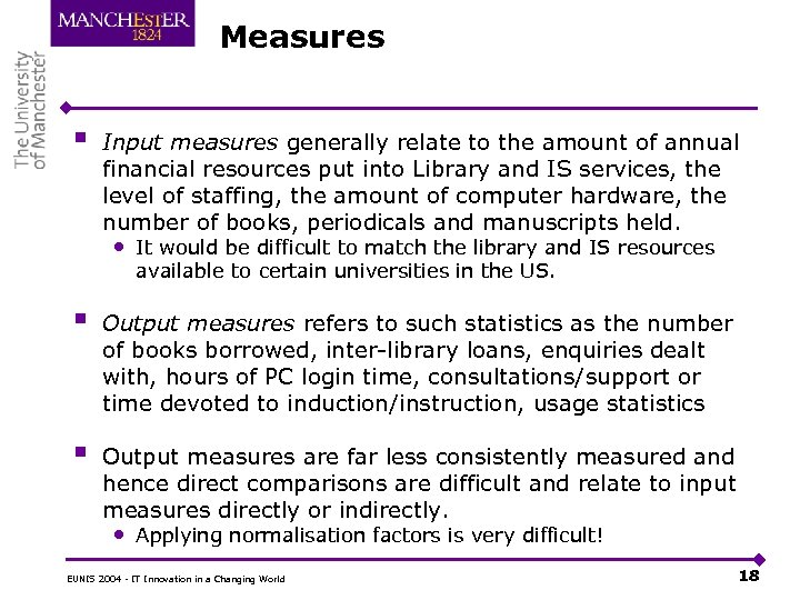 Measures § Input measures generally relate to the amount of annual financial resources put