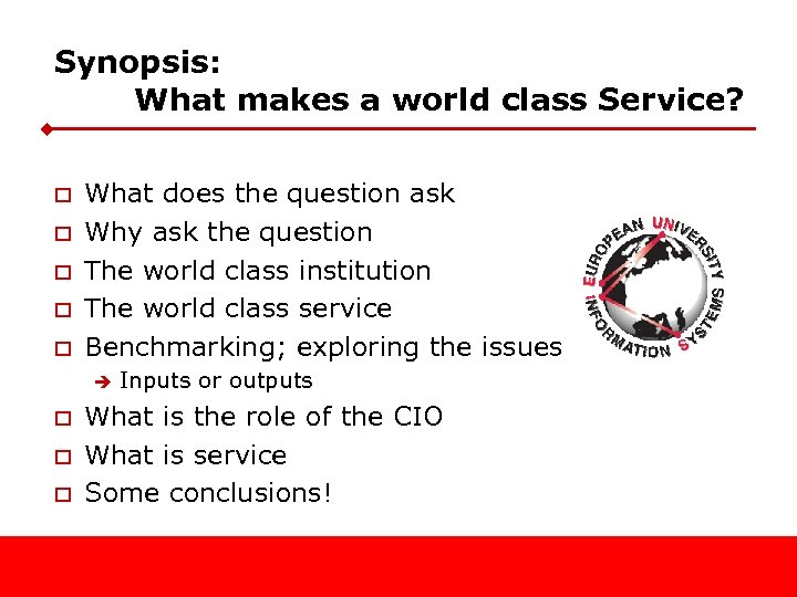 Synopsis: What makes a world class Service? o o o What does the question