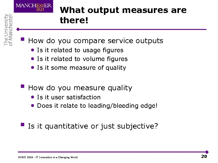 What output measures are there! § How do you compare service outputs • Is