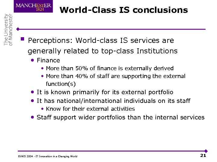 World-Class IS conclusions § Perceptions: World-class IS services are generally related to top-class Institutions