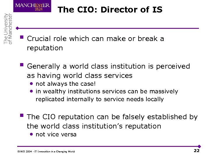 The CIO: Director of IS § Crucial role which can make or break a