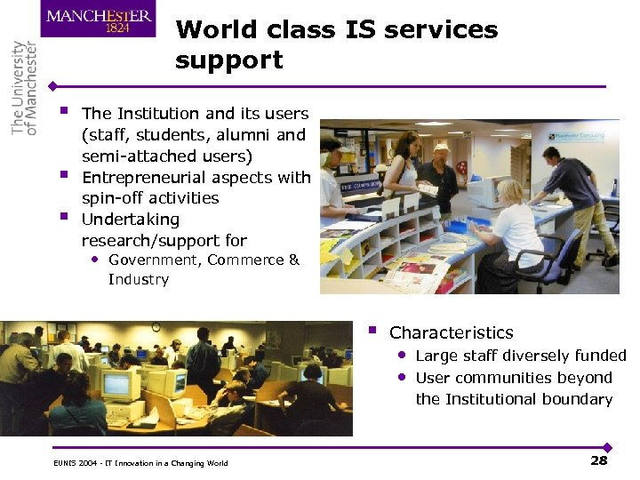 World class IS services support § § § The Institution and its users (staff,
