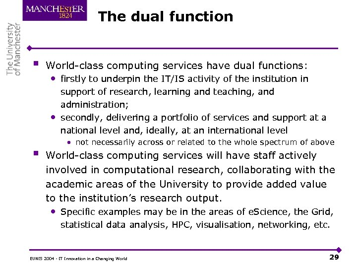 The dual function § World-class computing services have dual functions: • firstly to underpin