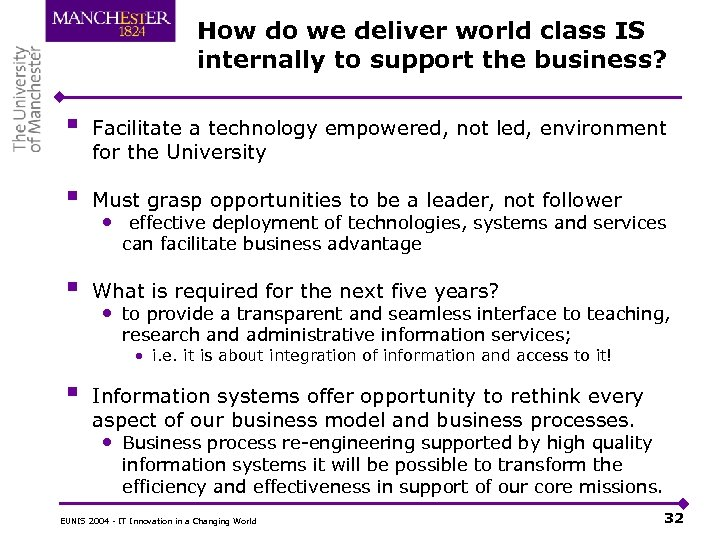 How do we deliver world class IS internally to support the business? § Facilitate