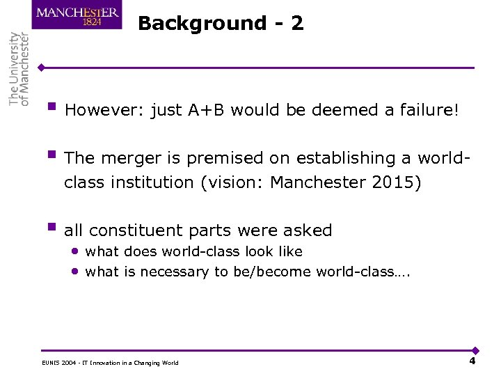 Background - 2 § However: just A+B would be deemed a failure! § The