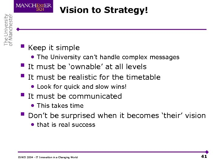 Vision to Strategy! § Keep it simple § § • The University can't handle