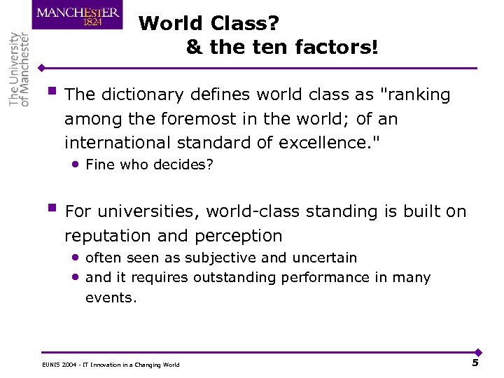 World Class? & the ten factors! § The dictionary defines world class as