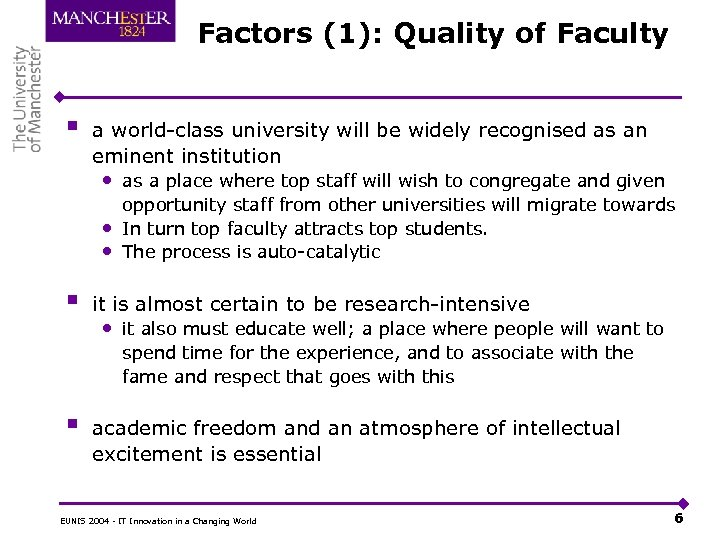 Factors (1): Quality of Faculty § a world-class university will be widely recognised as