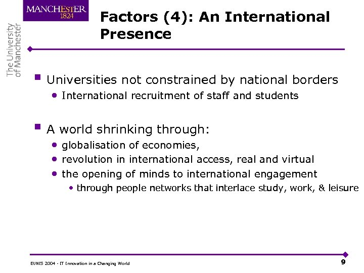 Factors (4): An International Presence § Universities not constrained by national borders • International