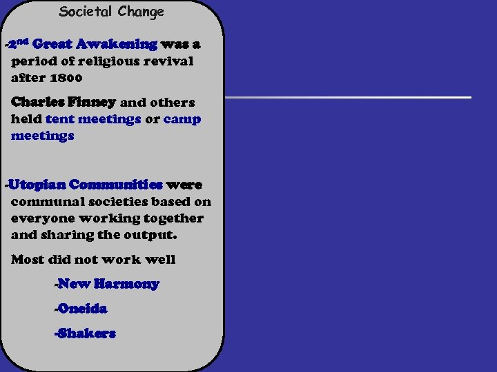 Societal Change -2 nd Great Awakening was a period of religious revival after 1800