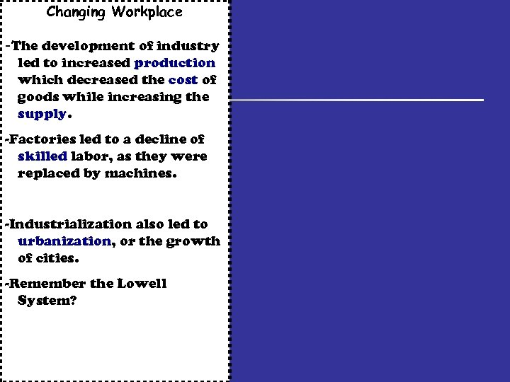Changing Workplace -The development of industry led to increased production which decreased the cost