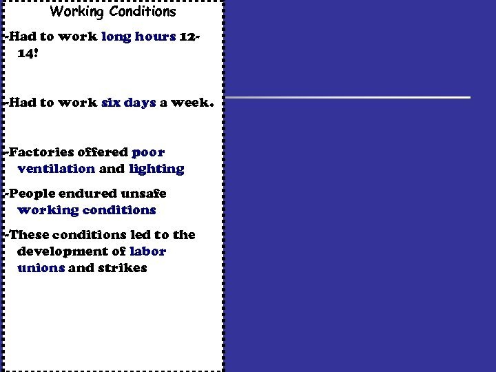 Working Conditions -Had to work long hours 1214! -Had to work six days a