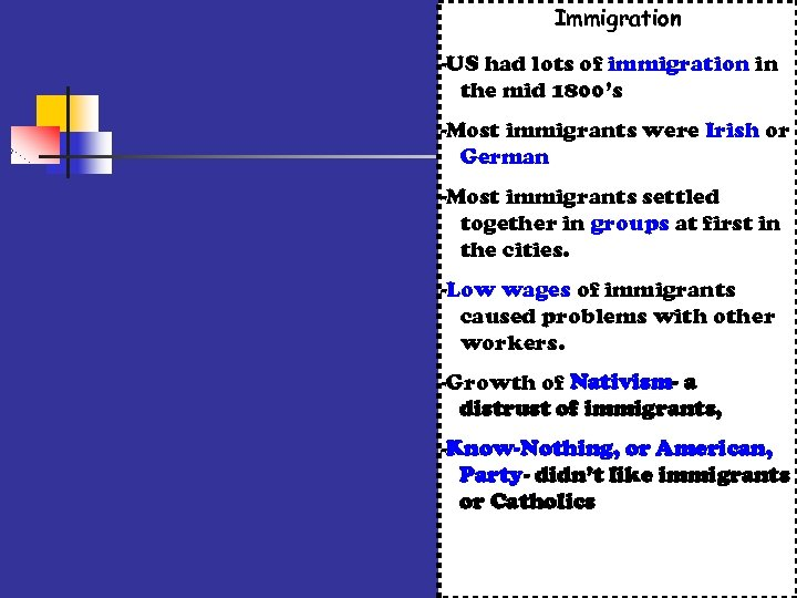 Immigration -US had lots of immigration in the mid 1800's -Most immigrants were Irish