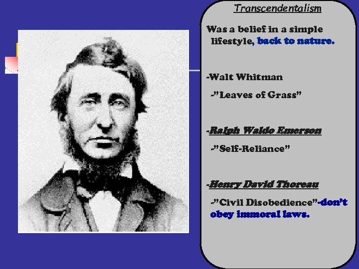 """Transcendentalism Was a belief in a simple lifestyle, back to nature. -Walt Whitman -""""Leaves"""
